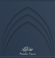ramadan kareem greeting card template with mosque vector image vector image