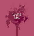 wine list with glass grape and wine splashes vector image