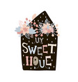 my sweet home minimalistic print with creative vector image vector image