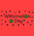watermelon day vector image vector image