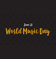 banner of world music day celebration vector image vector image