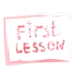 First lesson writing vector image