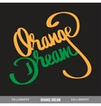 ORANGE DREAM hand lettering - handmade calligraphy vector image vector image