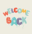 welcome back sign vector image