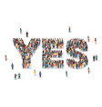 word yes made many people large crowd shape vector image vector image