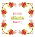 Frame with red poppy flowers and leaves Floral vector image vector image