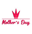 mother day text and a crown vector image