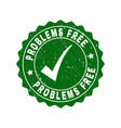 problems free grunge stamp with tick vector image vector image