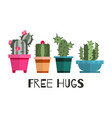 free hugs cactuses cartoon vector image