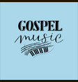 hand lettering gospel music made on a blue vector image vector image