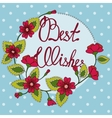 Best wishes lettering on floral card vector image