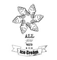 hand drawn ice cream all you need is ice cream vector image