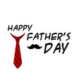 happy father day red necktie mustache white backgr vector image