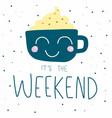 it is weekend cute coffee cup smile on polka dot vector image vector image