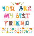 You are my best friend Cute hand drawn postcard vector image