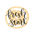 fresh start hand lettering calligraphy on orange vector image vector image