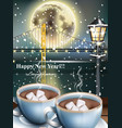 happy new year card with warm drinks over snowy vector image vector image