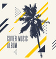 cover music album modern poster with palm tree vector image vector image