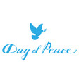 day of peace lettering text for greeting card vector image vector image