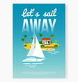 sail away vacation poster vector image vector image