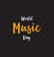 background of world music day flat vector image vector image