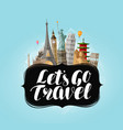 let s go travel banner famous world landmarks vector image vector image