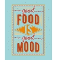 Vintage food related typographic quote vector image vector image