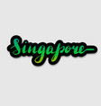 handwritten lettering typography singapore drawn vector image