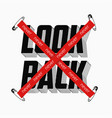 never look back slogan with red crossed tape and vector image vector image