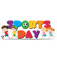 sport day theme with kids playing sports vector image