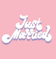 just married hand drawn lettering isolated vector image