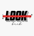 never look back slogan with red strip tape and vector image vector image