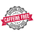 caffeine free stamp sign seal vector image vector image