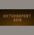 golden glowing inscription of oktoberfest 2018 vector image