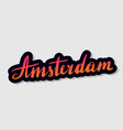 handwritten lettering typography amsterdam drawn vector image