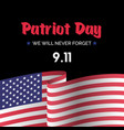 patriot day card wit american flag vector image