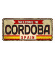 welcome to cordoba vintage rusty metal sign vector image vector image