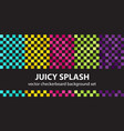checkerboard pattern set juicy splash seamless vector image