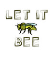 colored bee and positive text vector image vector image