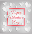 greeting card with hearts and happy valentines day vector image vector image