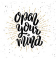 open your mind hand drawn motivation lettering vector image vector image