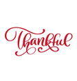 thankful handwritten inscription hand drawn thank vector image vector image