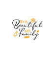 family quote lettering typography life is vector image vector image