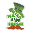 kiss me im irish - design with leprechaun hat vector image