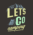 lets go camping vector image vector image