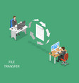 file transfer flat isometric concept vector image vector image