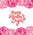 Happy Valentines Day Lettering With Rose Frame vector image vector image