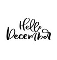 hello december hand drawn decorative lettering vector image vector image