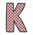 k alphabet letter with black polka dots on pink vector image vector image
