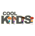 kids with cool kids icon vector image